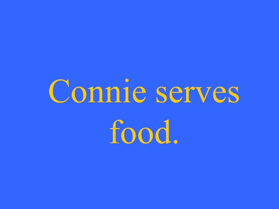 Connie serves food.
