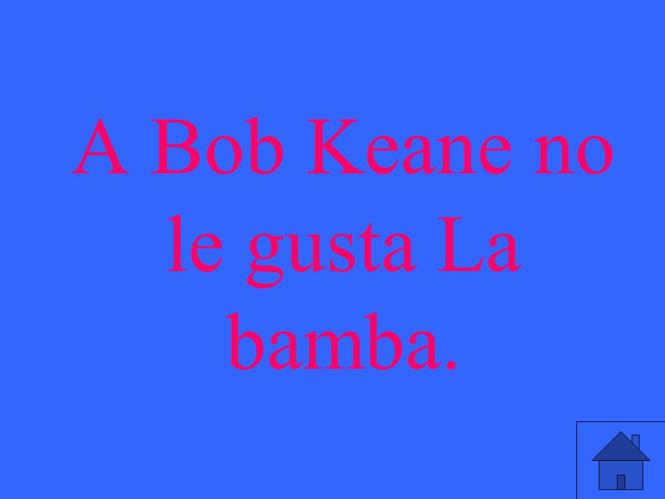 A Bob Keane no le gusta La bamba.