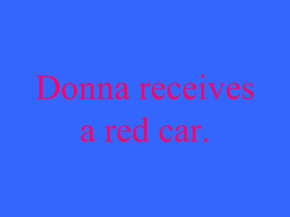 Donna recibe un coche rojo.