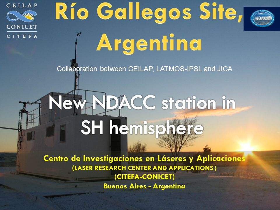 Centro de Investigaciones en Láseres y Aplicaciones (LASER RESEARCH CENTER AND APPLICATIONS ) (CITEFA-CONICET) Buenos Aires - Argentina Collaboration between CEILAP, LATMOS-IPSL and JICA