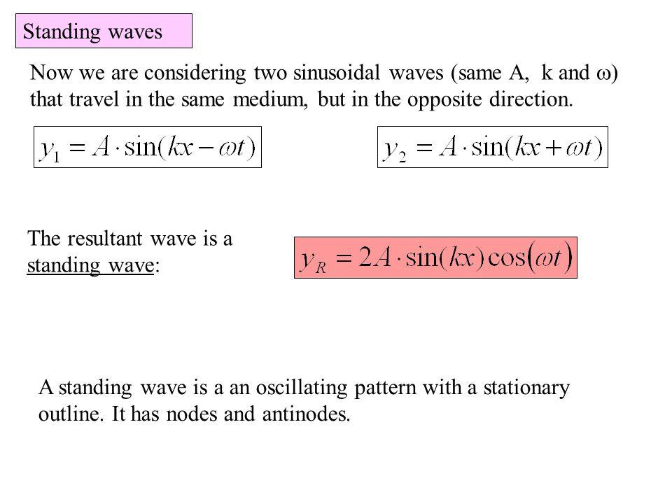 Standing waves The nodes occur when sin(kx) = 0 Thus, kx =  … Nodes: node antinode