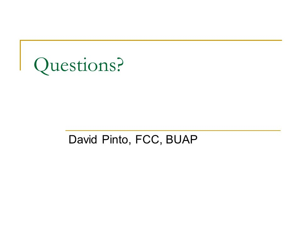 Questions David Pinto, FCC, BUAP