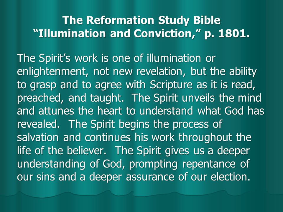 The Reformation Study Bible Illumination and Conviction, p.