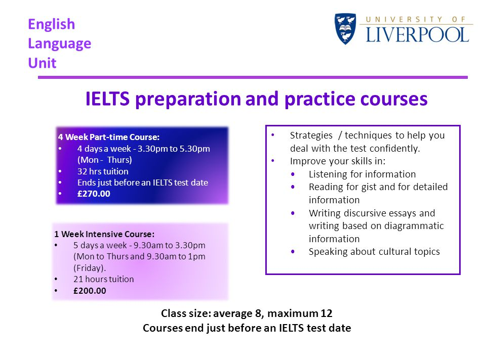 English Language Unit IELTS preparation and practice courses Strategies / techniques to help you deal with the test confidently. Improve your skills i