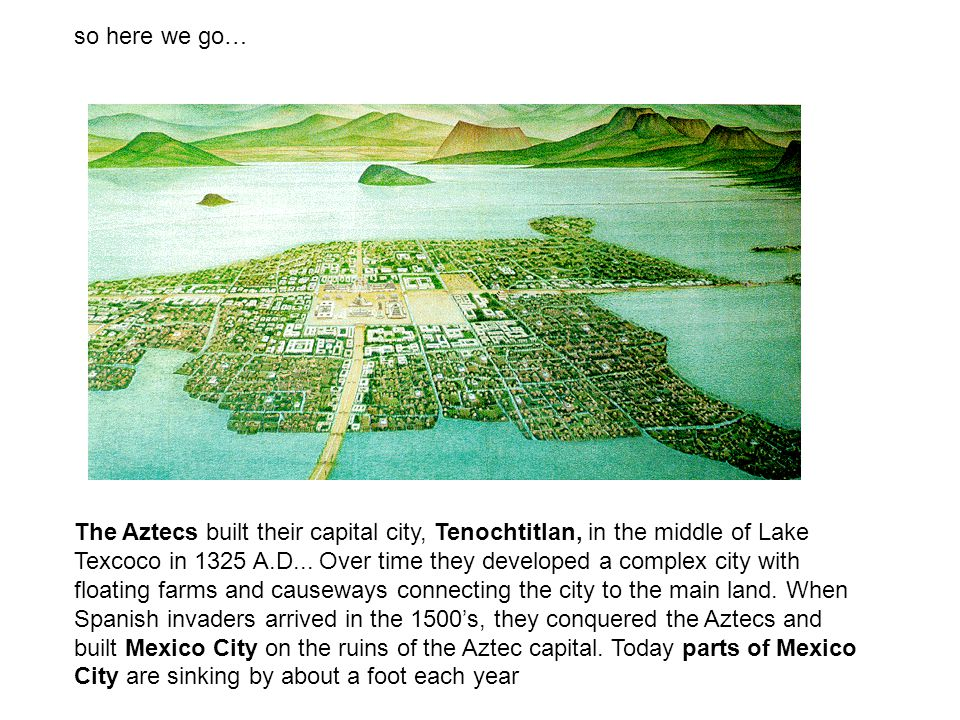 the Aztec also built pyramids… they sacrificed…