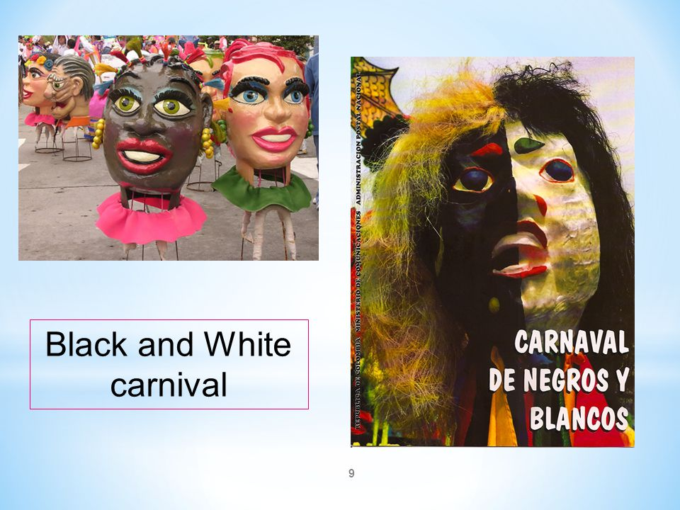 9 Black and White carnival