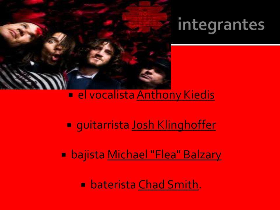  el vocalista Anthony KiedisAnthony Kiedis  guitarrista Josh KlinghofferJosh Klinghoffer  bajista Michael Flea BalzaryMichael Flea Balzary  baterista Chad Smith.Chad Smith