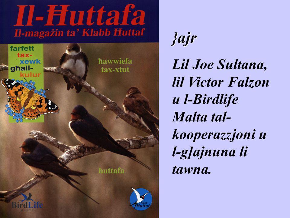 Kotba x'taqra: Flora u Fawna ta' Malta – editur Joe Sultana L-G]asafar – Joe Sultana u Charles Gauci Publikazzjonijiet tal-Bird Life Malta b]alma hi l-maga\in Il-}UTTAFA