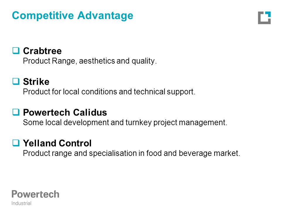 Competitive Advantage  Crabtree Product Range, aesthetics and quality.