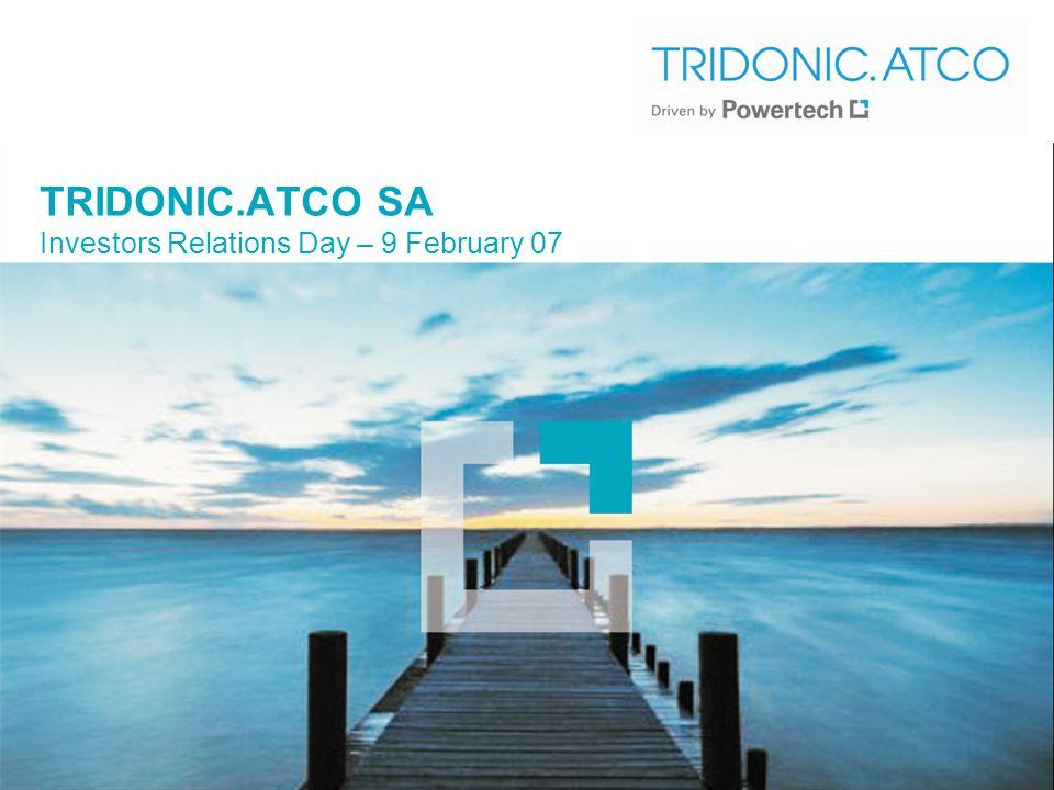 TRIDONIC.ATCO SA Investors Relations Day – 9 February 07