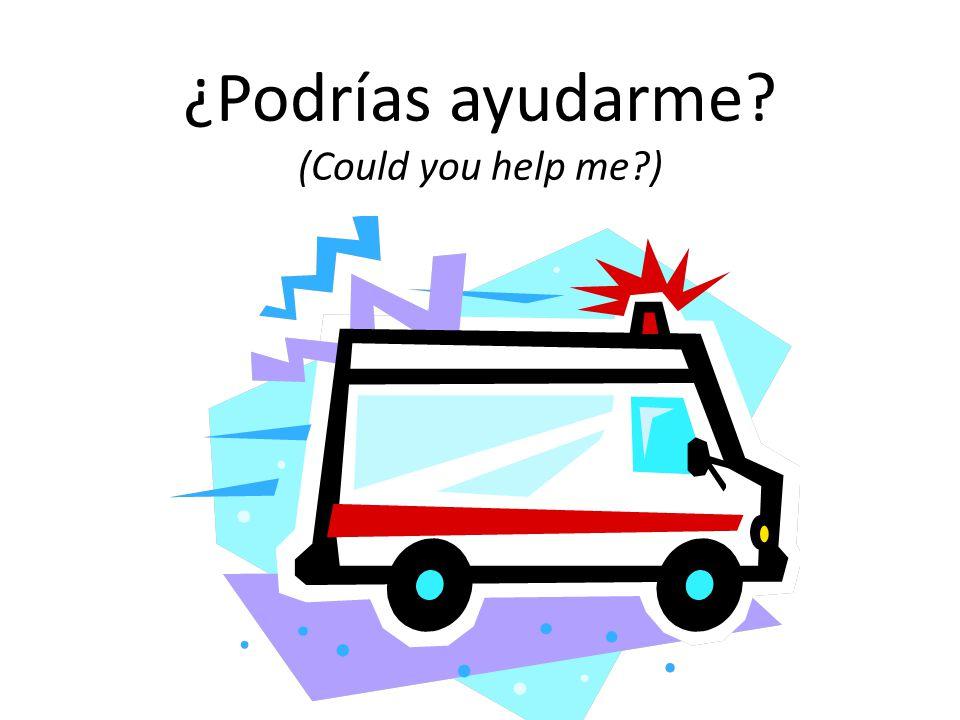 ¿Podrías ayudarme (Could you help me )