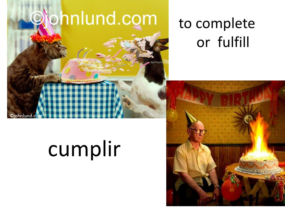 to complete or fulfill cumplir
