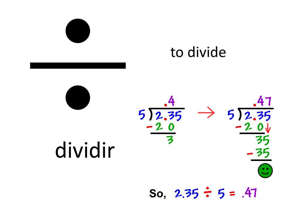 to divide dividir