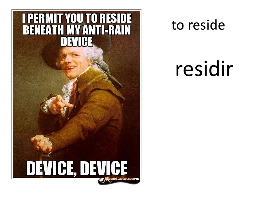 to reside residir