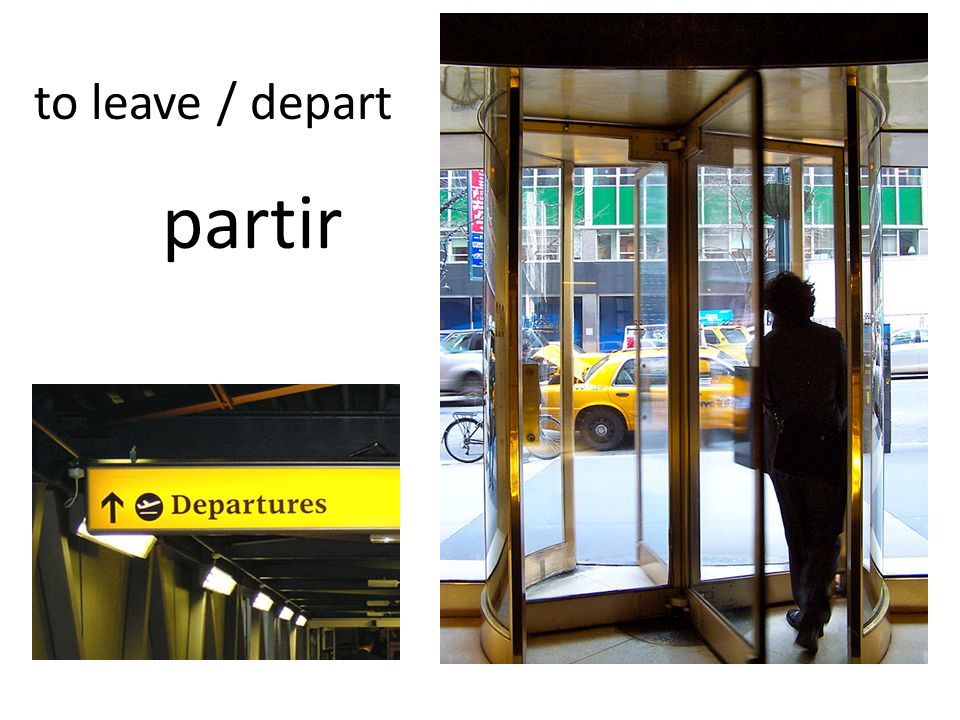 to leave / depart partir
