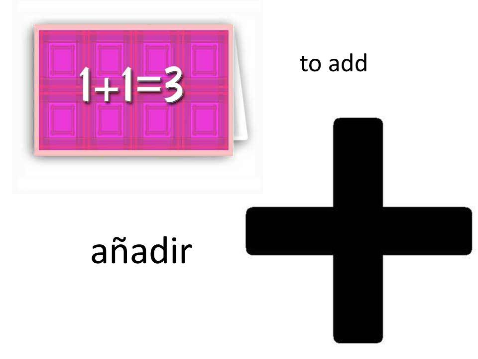 to add añadir