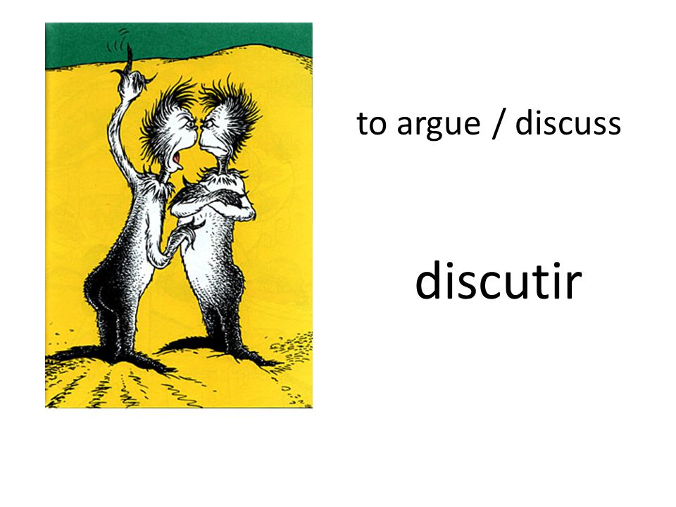 to argue / discuss discutir