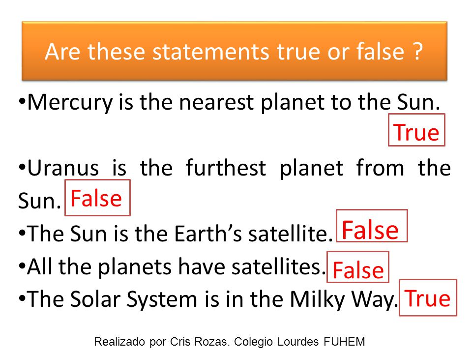 Are these statements true or false . Mercury is the nearest planet to the Sun.