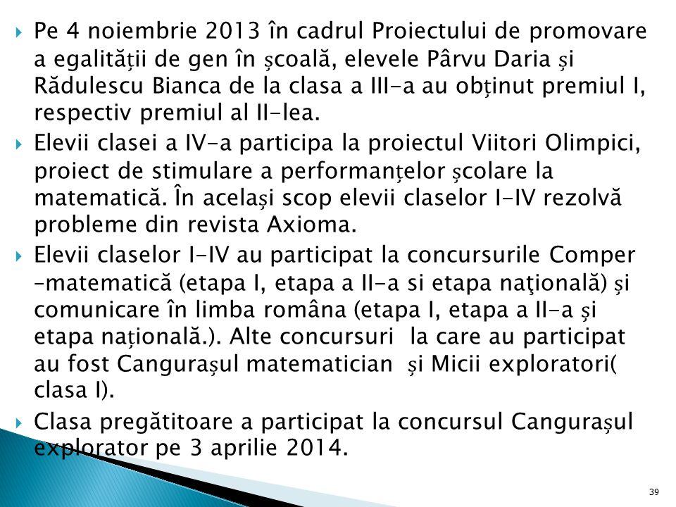 Pe 4 noiembrie 2013 în cadrul Proiectului de promovare a egalităii de gen în coală, elevele Pârvu Daria i Rădulescu Bianca de la clasa a III-a au ob