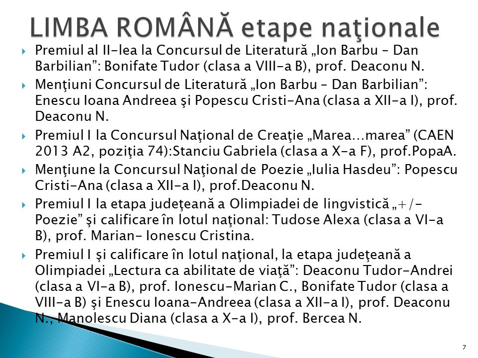 """ Premiul al II-lea la Concursul de Literatură """"Ion Barbu – Dan Barbilian"""": Bonifate Tudor (clasa a VIII-a B), prof. Deaconu N.  Menţiuni Concursul d"""