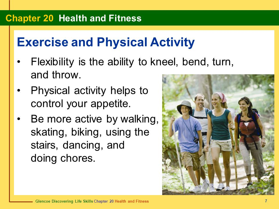 Glencoe Discovering Life Skills Chapter 20 Health and Fitness Chapter 20 Health and Fitness 8 Exercise and Physical Activity Describe four different ways to develop an exercise routine.