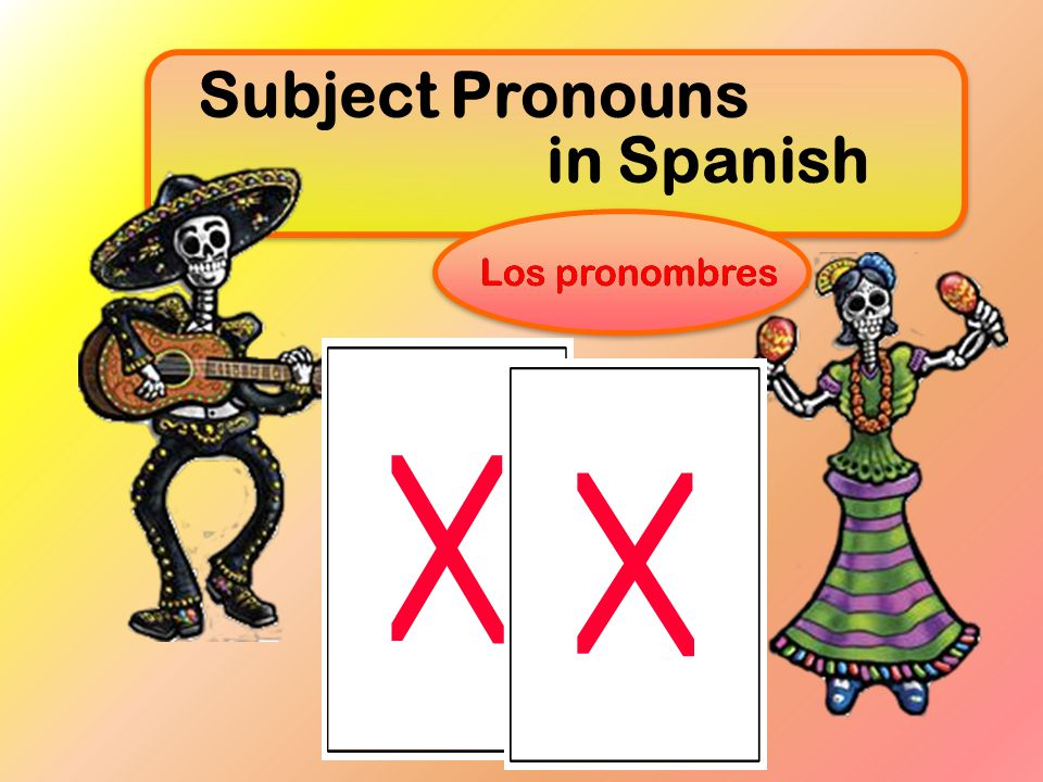 Subject Pronouns in Spanish Los pronombres