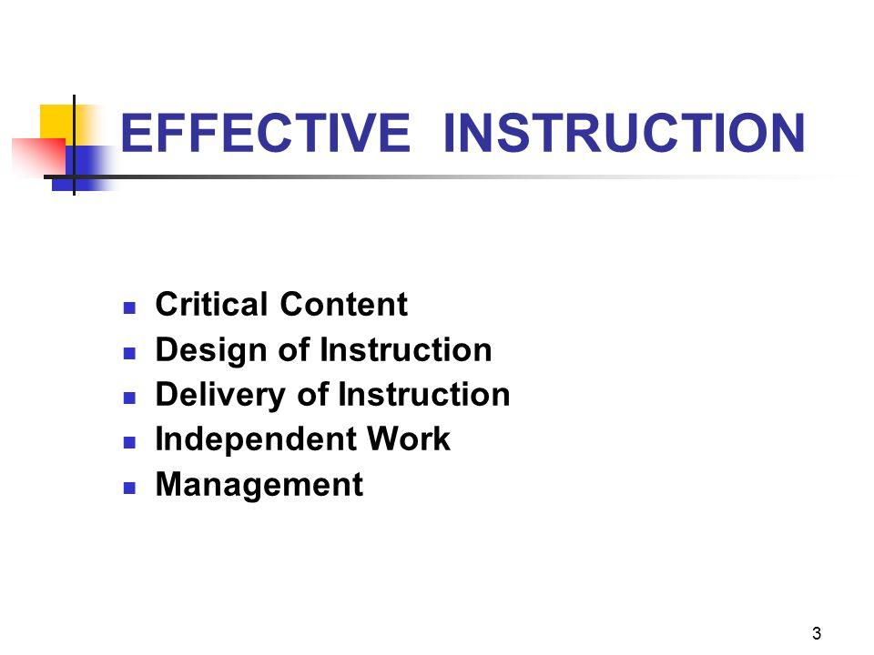 3 EFFECTIVE INSTRUCTION Critical Content Design of Instruction Delivery of Instruction Independent Work Management