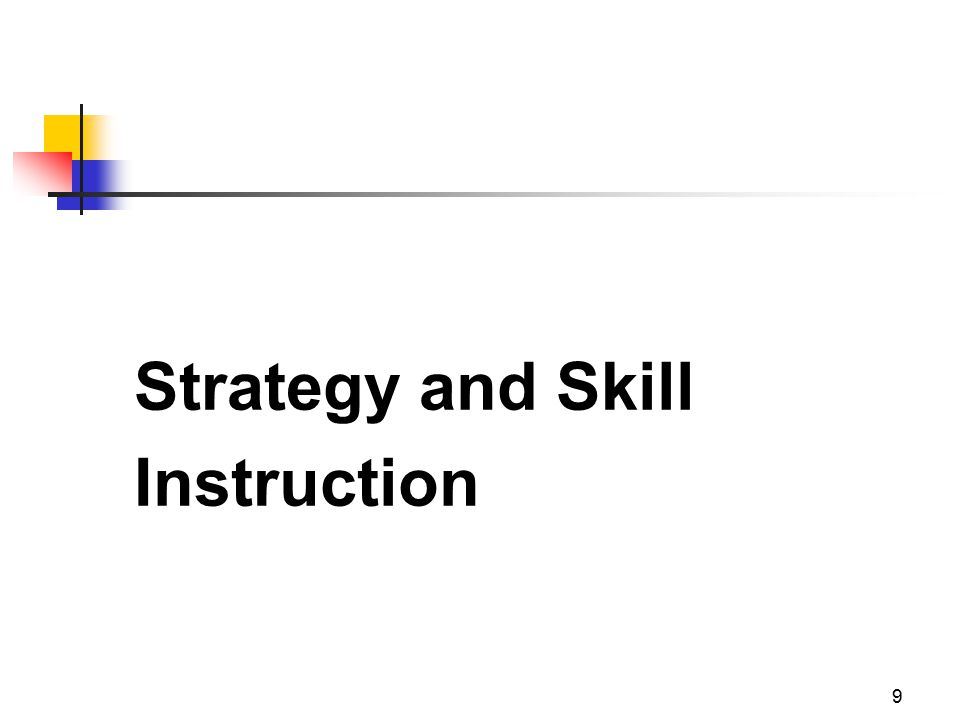 9 Strategy and Skill Instruction