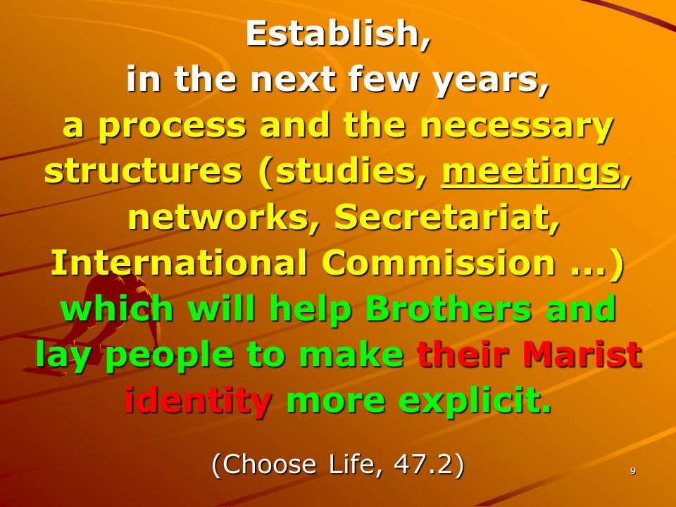 9 Establish, in the next few years, a process and the necessary structures (studies, meetings, networks, Secretariat, networks, Secretariat, Internati