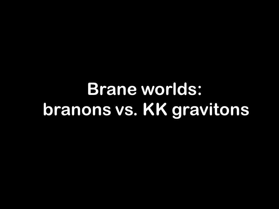 IRGAC 2006Antonio L. Maroto3 Brane worlds: branons vs. KK gravitons