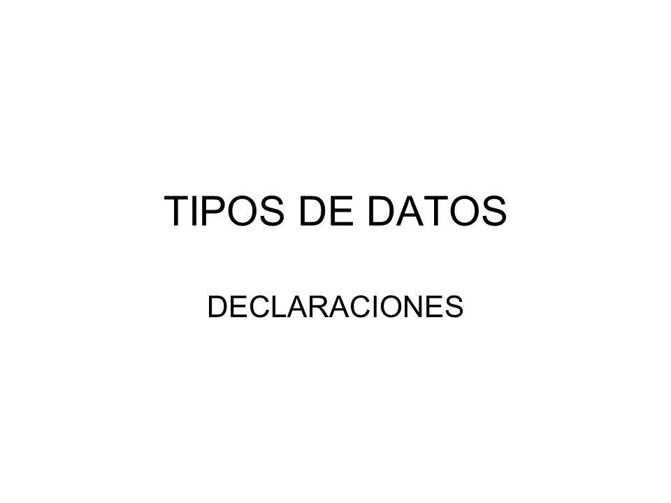 TIPOS DE DATOS DECLARACIONES