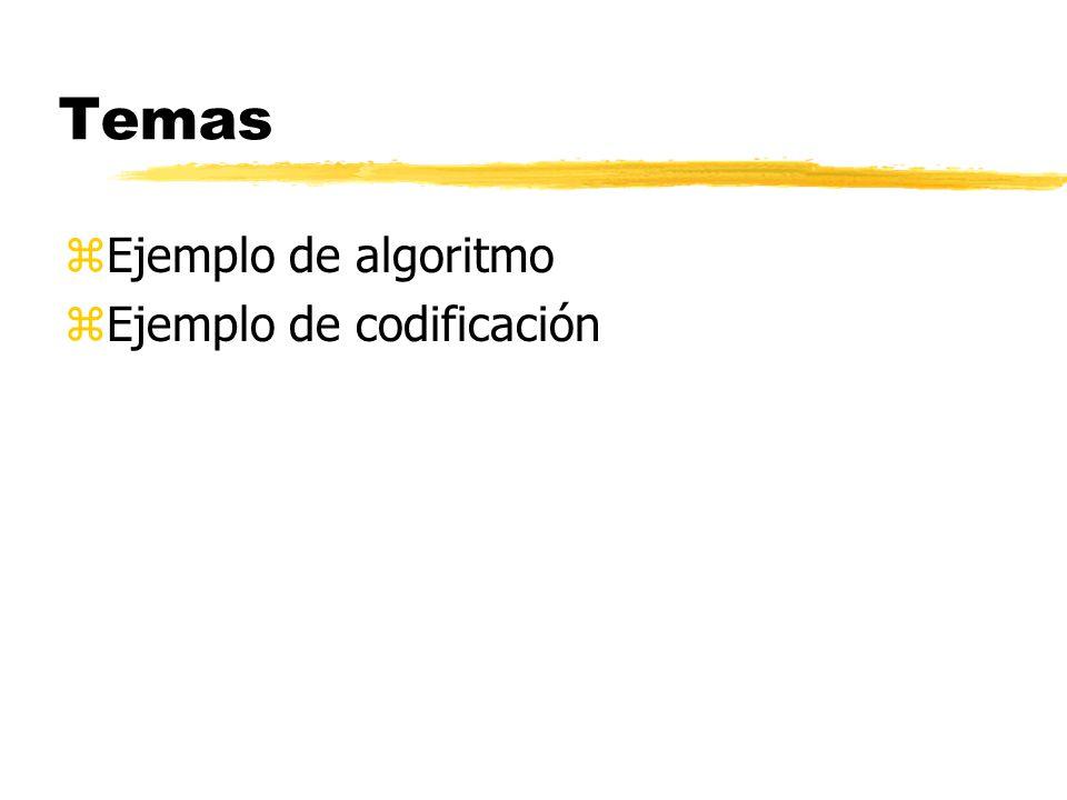 Temas zEjemplo de algoritmo zEjemplo de codificación