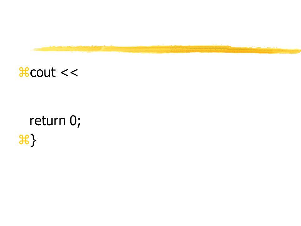 zcout << return 0; z}z}