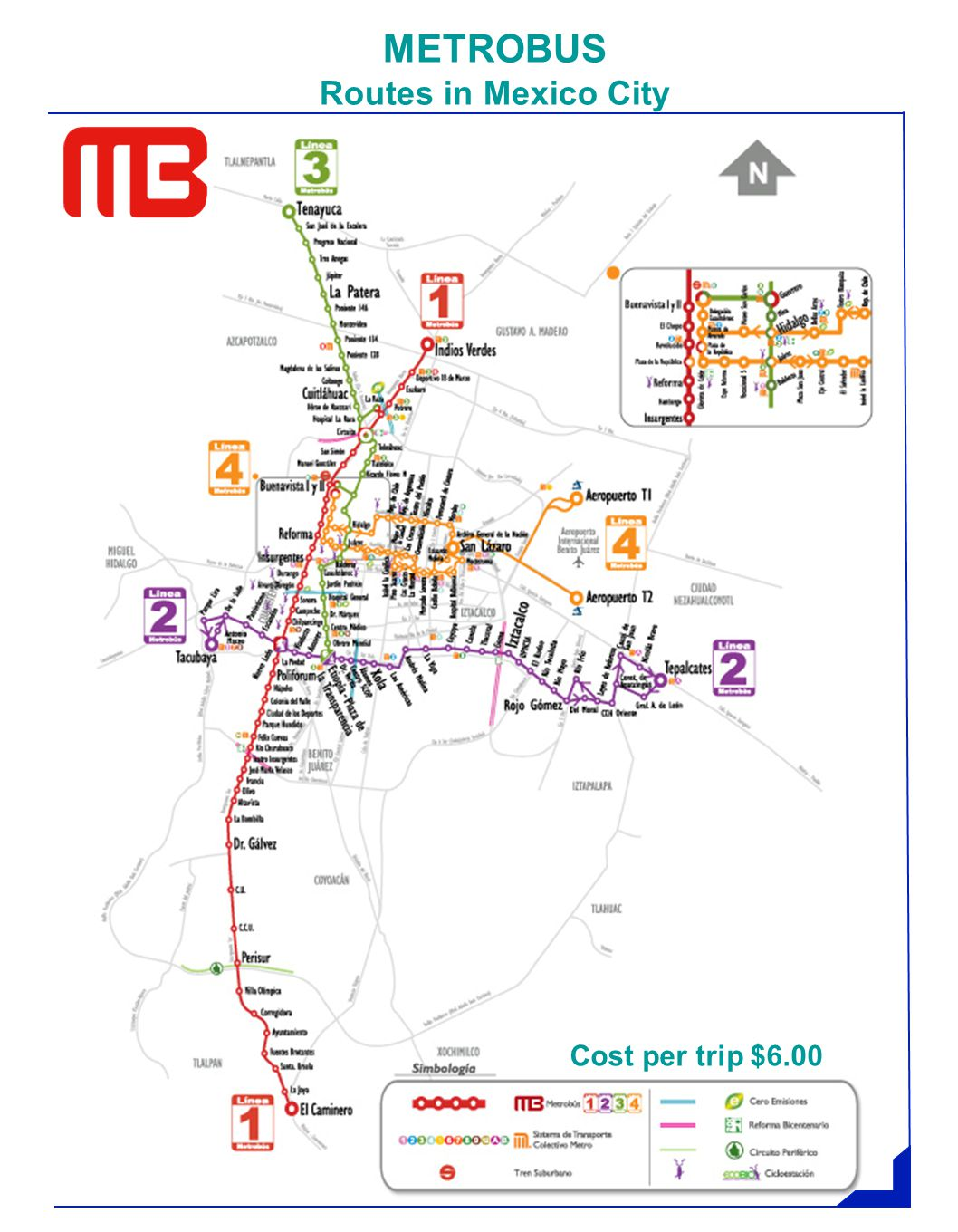 METROBUS Routes in Mexico City Cost per trip $6.00