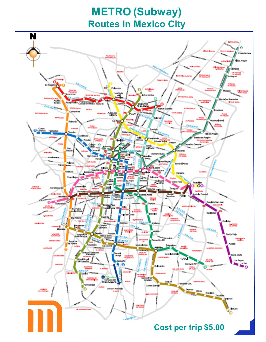 Cost per trip $5.00 METRO (Subway) Routes in Mexico City NN