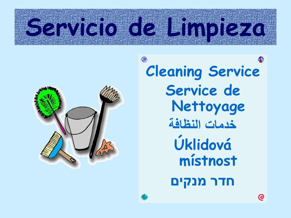 Servicio de Limpieza Cleaning Service Service de Nettoyage خدمات النظافة Úklidová místnost חדר מנקים