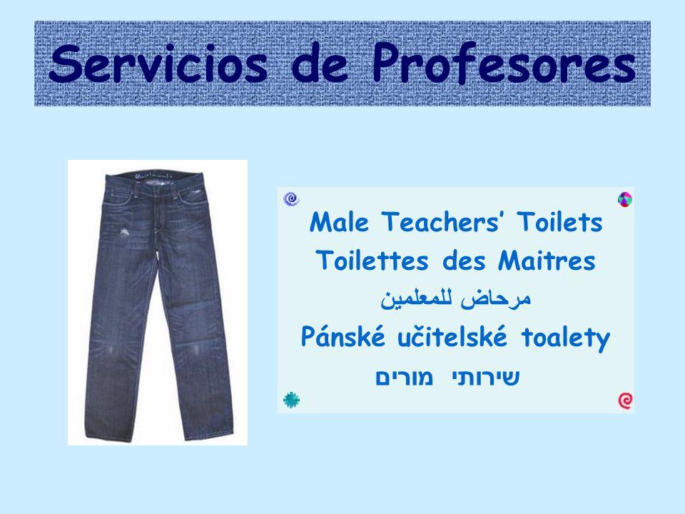 Servicios de Profesores Male Teachers' Toilets Toilettes des Maitres مرحاض للمعلمين Pánské učitelské toalety שירותי מורים