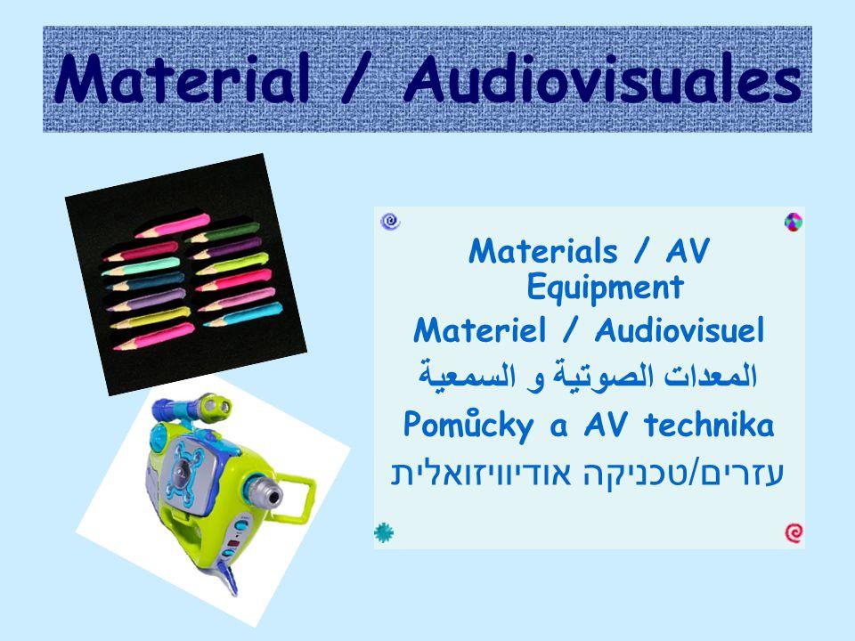 Material / Audiovisuales Materials / AV Equipment Materiel / Audiovisuel المعدات الصوتية و السمعية Pomůcky a AV technika עזרים/טכניקה אודיוויזואלית