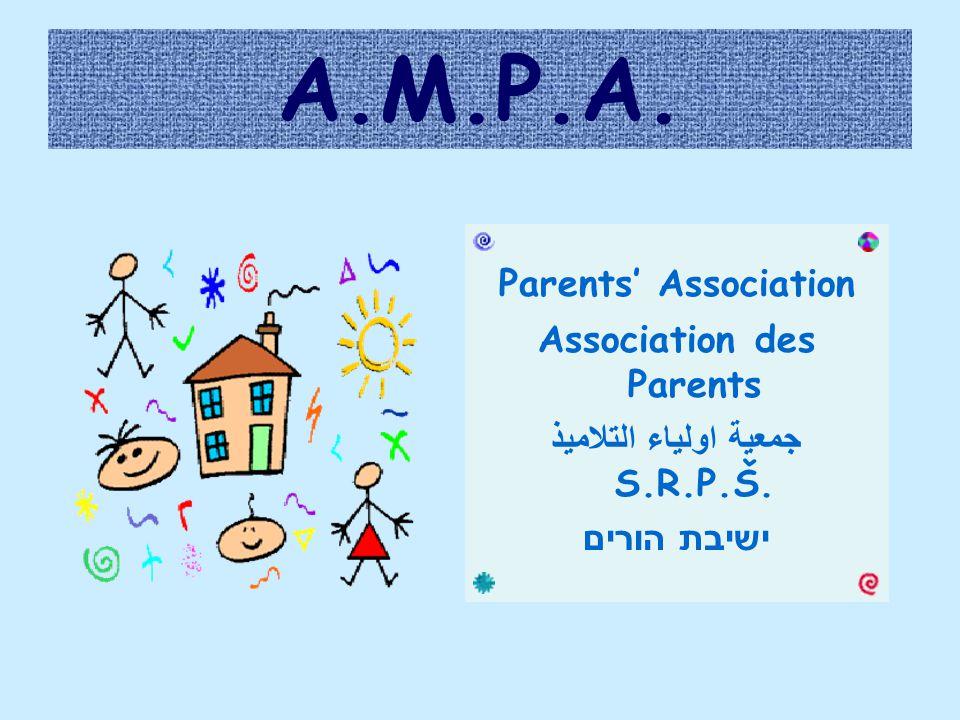 A.M.P.A. Parents' Association Association des Parents جمعية اولياء التلاميذ S.R.P.Š. ישיבת הורים