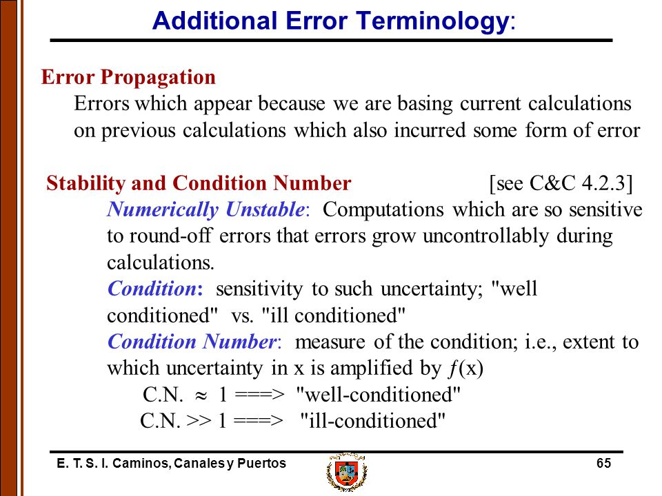 E. T. S. I. Caminos, Canales y Puertos65 Additional Error Terminology: Error Propagation Errors which appear because we are basing current calculation