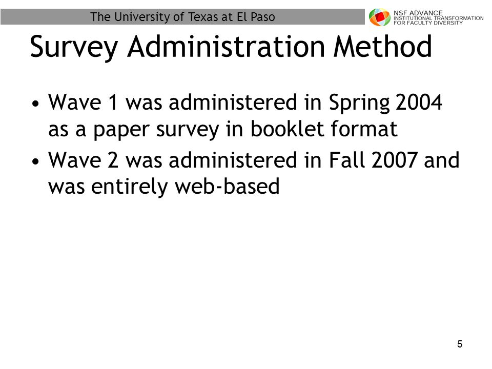 The University of Texas at El Paso 6 Results This presentation shows the statistically significant differences in responses on climate issues across gender only Not Applicable responses and cases with missing values were excluded from the analyses Full report available at http://www.advance.utep.edu/wlsurvey http://www.advance.utep.edu/wlsurvey