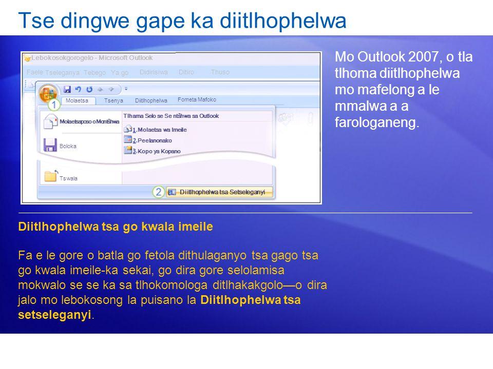 Tse dingwe gape ka diitlhophelwa Mo Outlook 2007, o tla tlhoma diitlhophelwa mo mafelong a le mmalwa a a farologaneng. Diitlhophelwa tsa go kwala imei