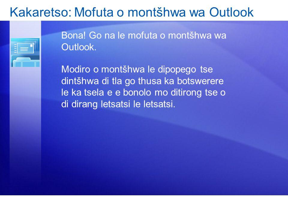 Kakaretso: Mofuta o montšhwa wa Outlook Bona! Go na le mofuta o montšhwa wa Outlook. Modiro o montšhwa le dipopego tse dintšhwa di tla go thusa ka bot