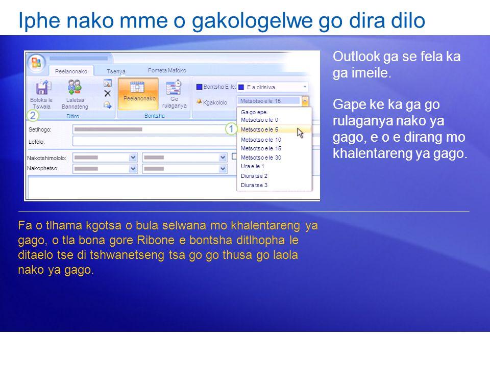Iphe nako mme o gakologelwe go dira dilo Outlook ga se fela ka ga imeile. Gape ke ka ga go rulaganya nako ya gago, e o e dirang mo khalentareng ya gag