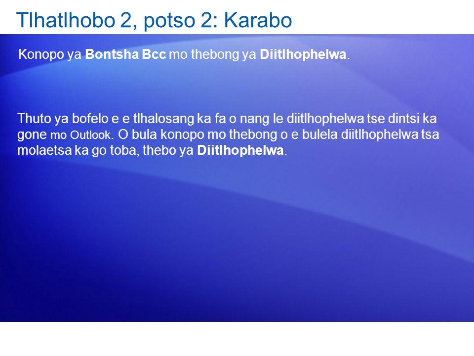 Tlhatlhobo 2, potso 2: Karabo Konopo ya Bontsha Bcc mo thebong ya Diitlhophelwa. Thuto ya bofelo e e tlhalosang ka fa o nang le diitlhophelwa tse dint