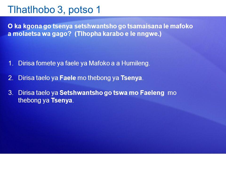 Tlhatlhobo 3, potso 1 O ka kgona go tsenya setshwantsho go tsamaisana le mafoko a molaetsa wa gago? (Tlhopha karabo e le nngwe.) 1.Dirisa fomete ya fa