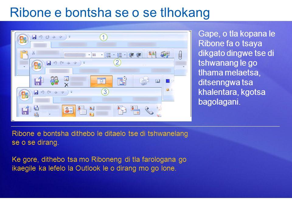 Ribone e bontsha se o se tlhokang Gape, o tla kopana le Ribone fa o tsaya dikgato dingwe tse di tshwanang le go tlhama melaetsa, ditsenngwa tsa khalen