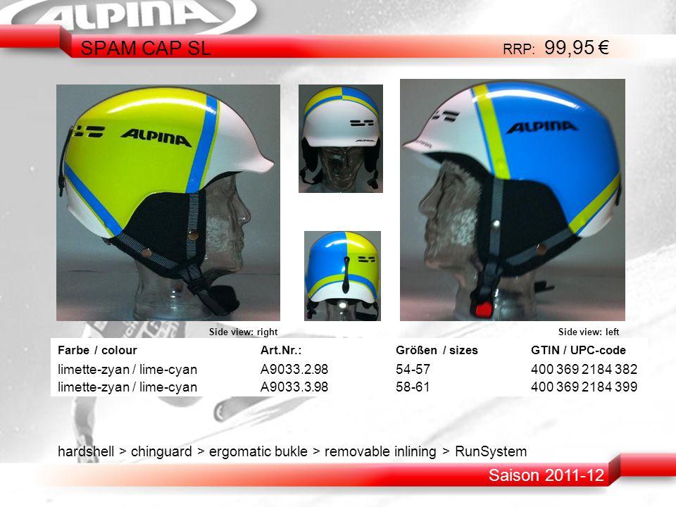 hardshell > chinguard > ergomatic bukle > removable inlining > RunSystem Farbe / colourArt.Nr.: Größen / sizesGTIN / UPC-code limette-zyan / lime-cyanA9033.2.9854-57400 369 2184 382 limette-zyan / lime-cyan A9033.3.9858-61400 369 2184 399 SPAM CAP SL RRP: 99,95 € Side view: right Side view: left Saison 2011-12
