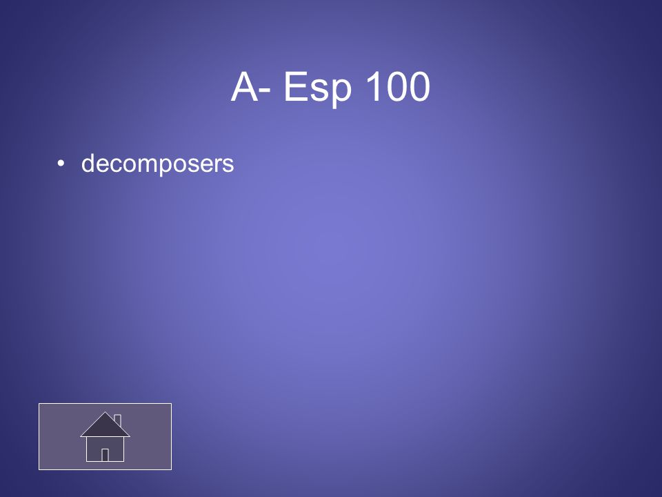 A- Esp 100 decomposers