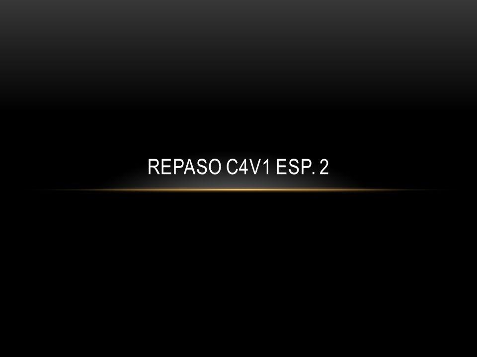 REPASO C4V1 ESP. 2